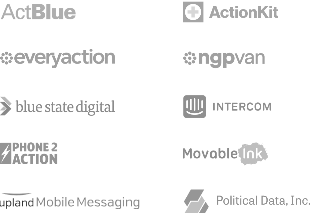 actblue, actionkit, everyaction, ngpvan, blue state digital, intercom, phone2action, movableink, upland mobile messaging, political data inc.