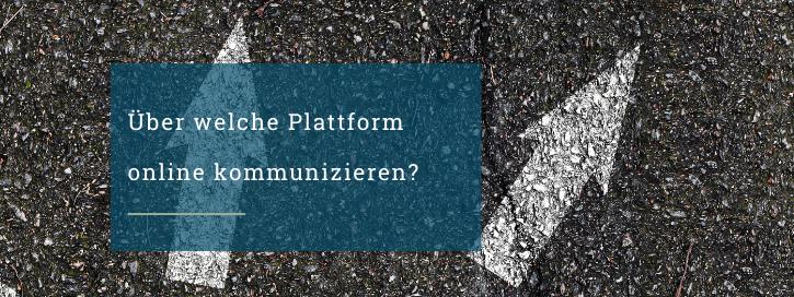 Pfeile am Boden und Text: über welche Plattform online kommunizeren?