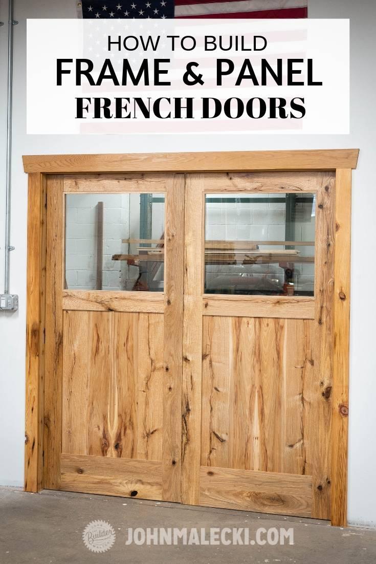 Frame Panel French Doors Build John Malecki