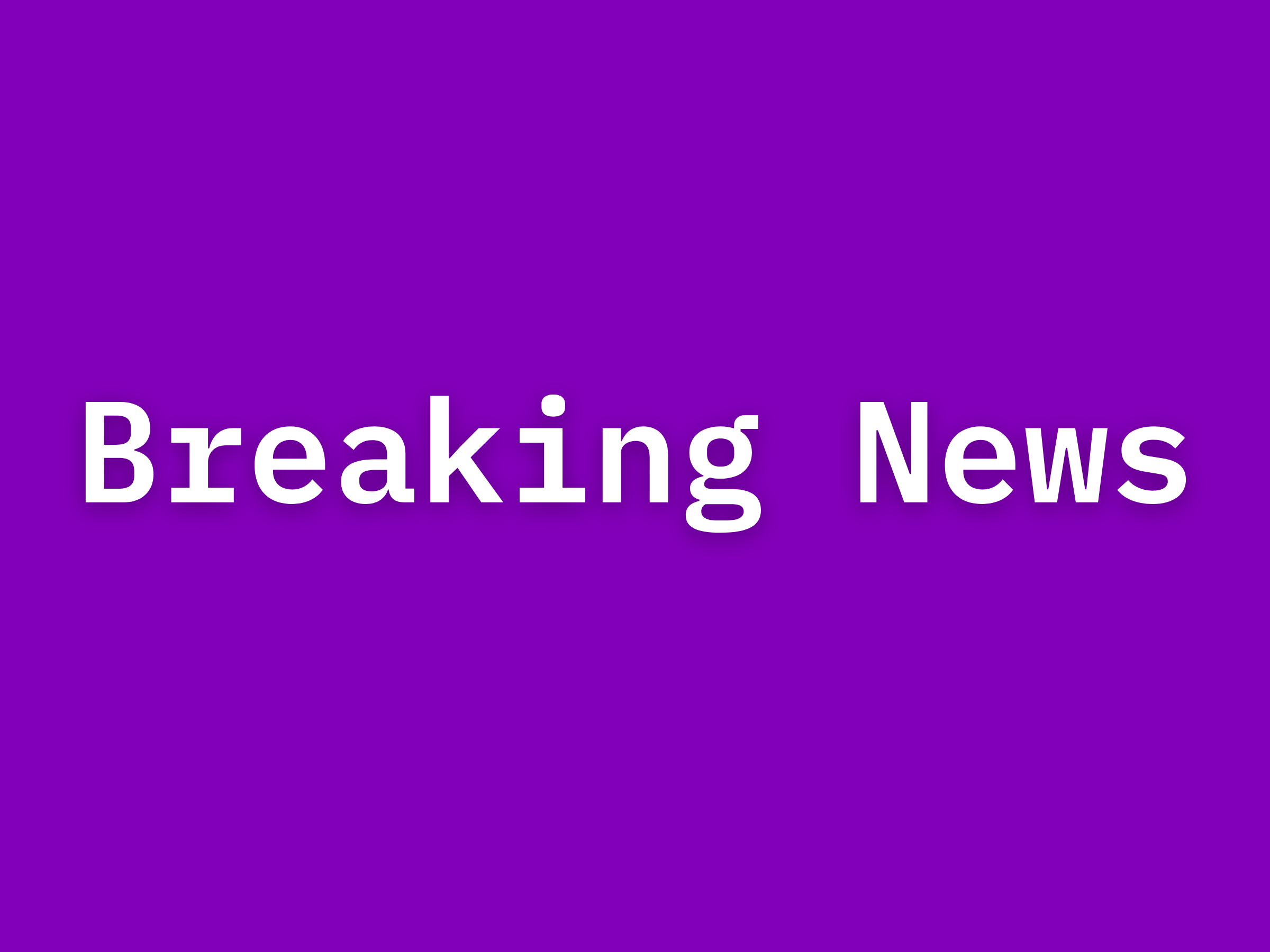 """Purple background with white text reading """"breaking news"""""""