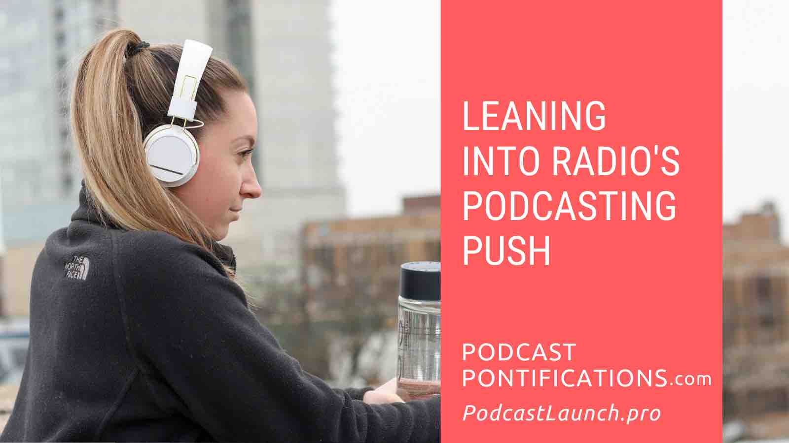 Leaning Into Radio's Podcasting Push
