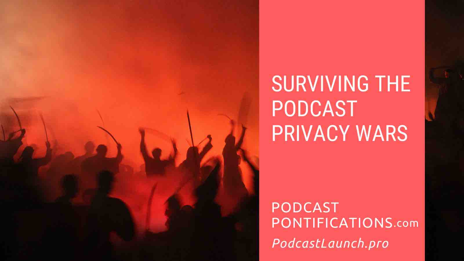 Surviving The Podcast Privacy Wars