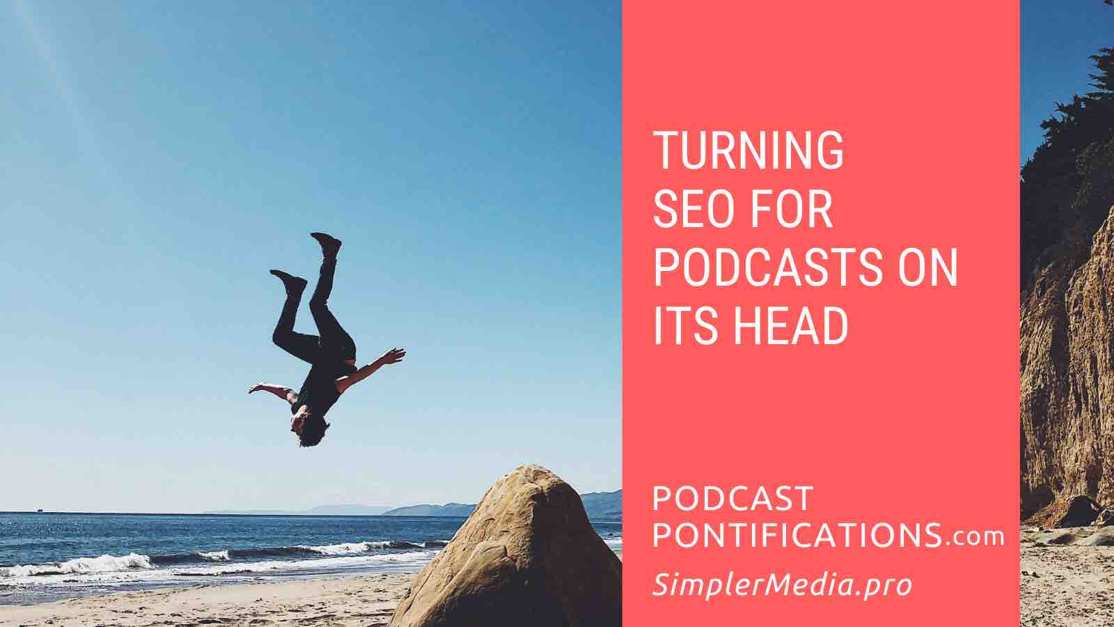 Turning SEO for Podcasts On Its Head