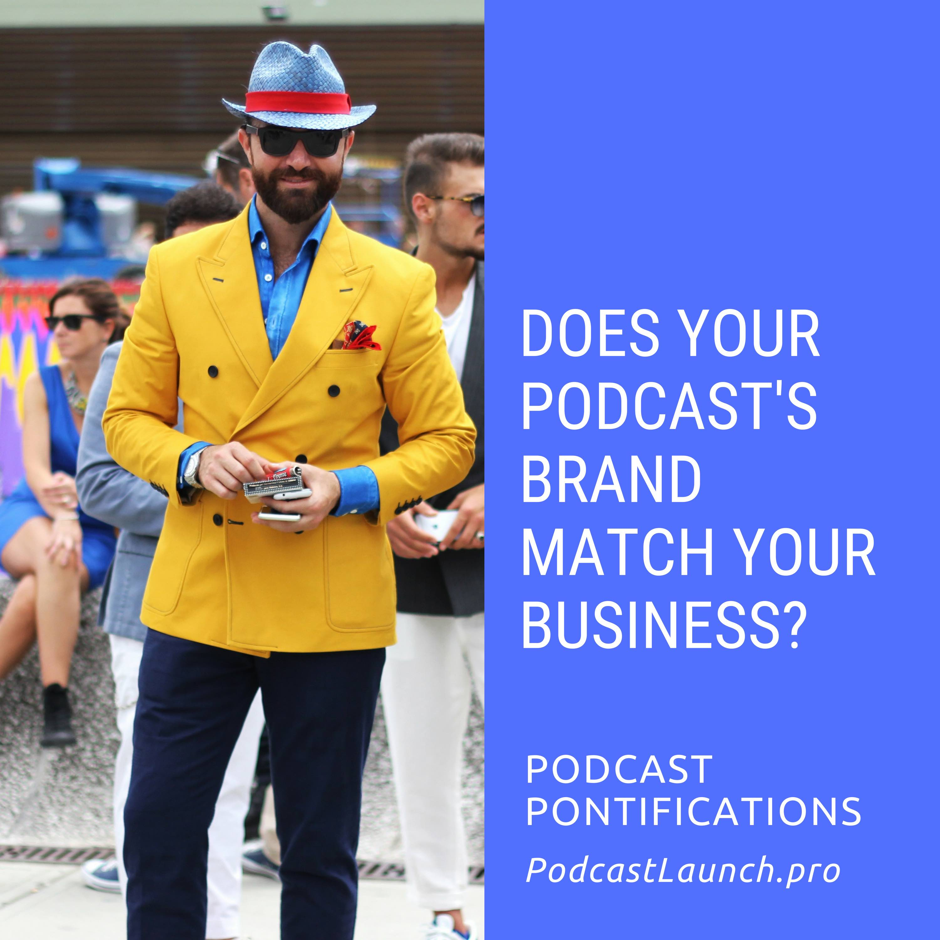 Does Your Podcast's Brand Match Your Business?