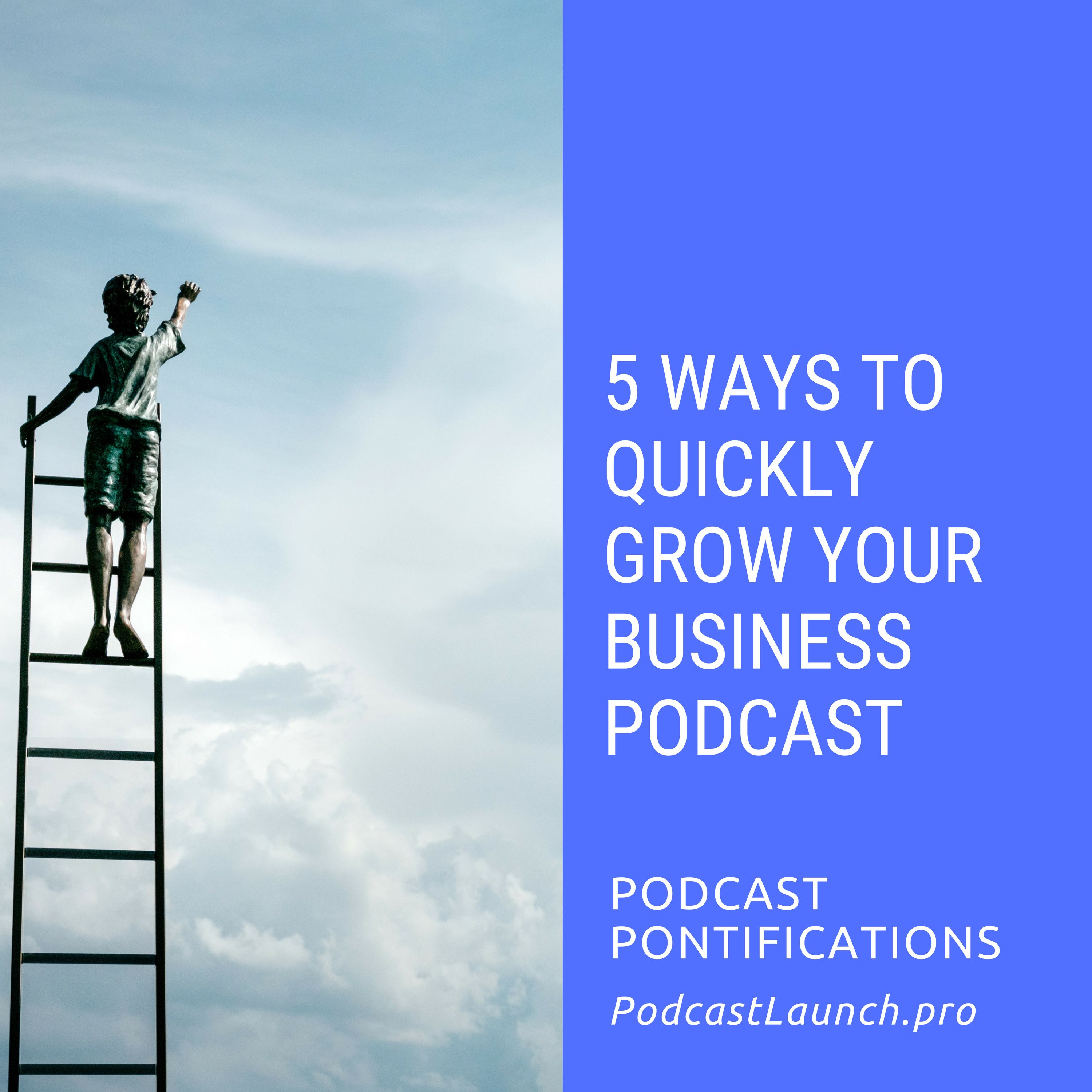5 Ways To Quickly Grow Your Business Podcast