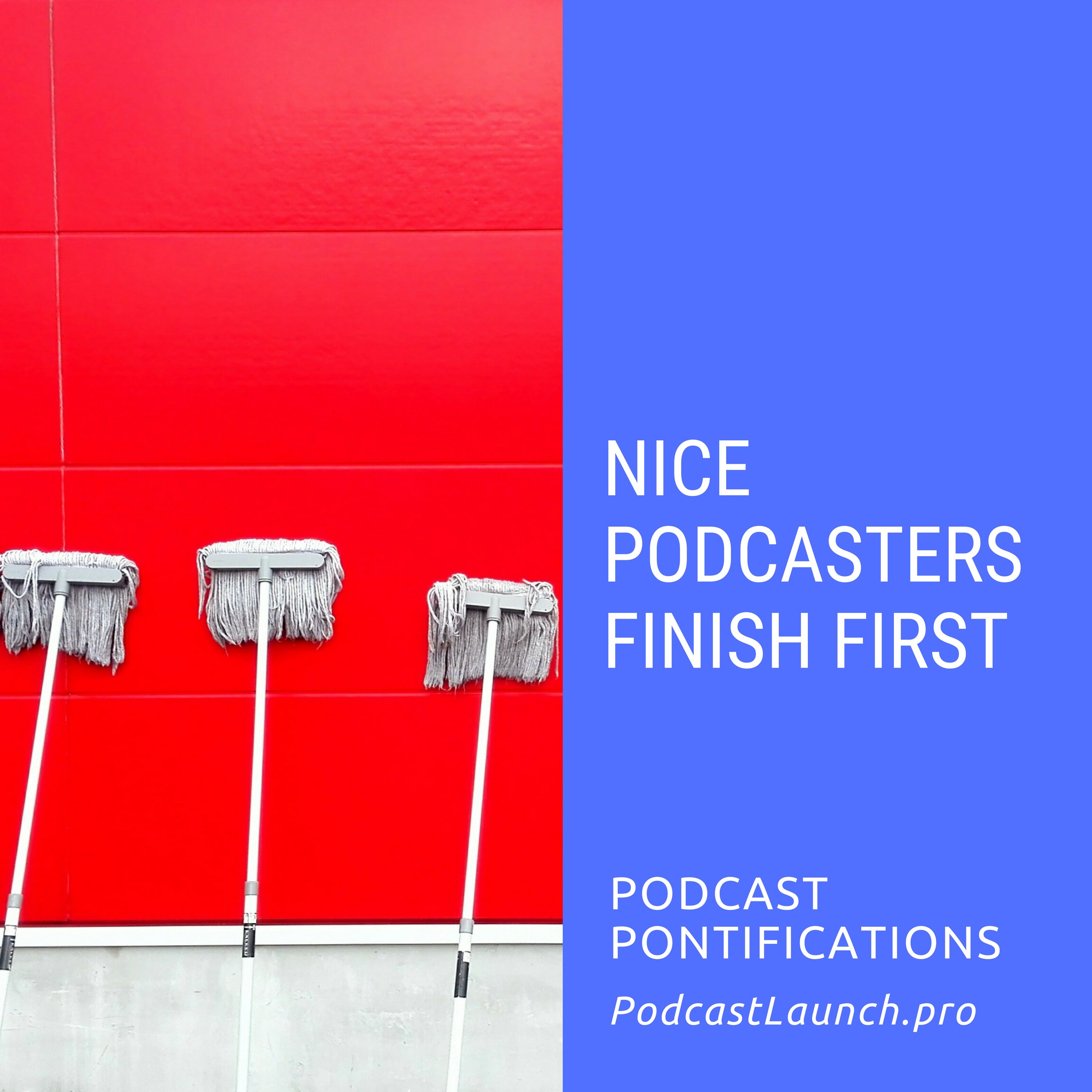 Nice Podcasters Finish First