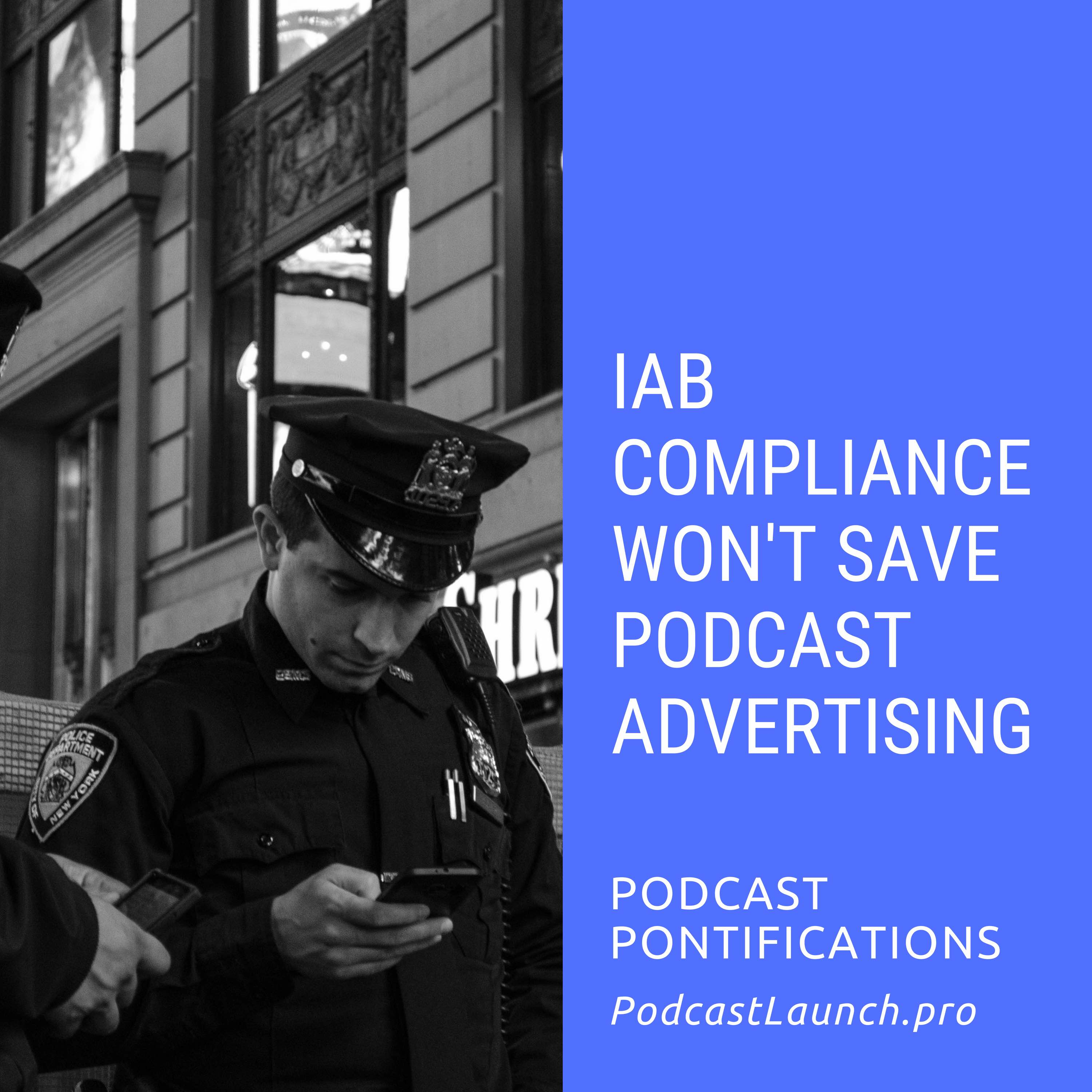 IAB Compliance Won't Save Podcast Advertising