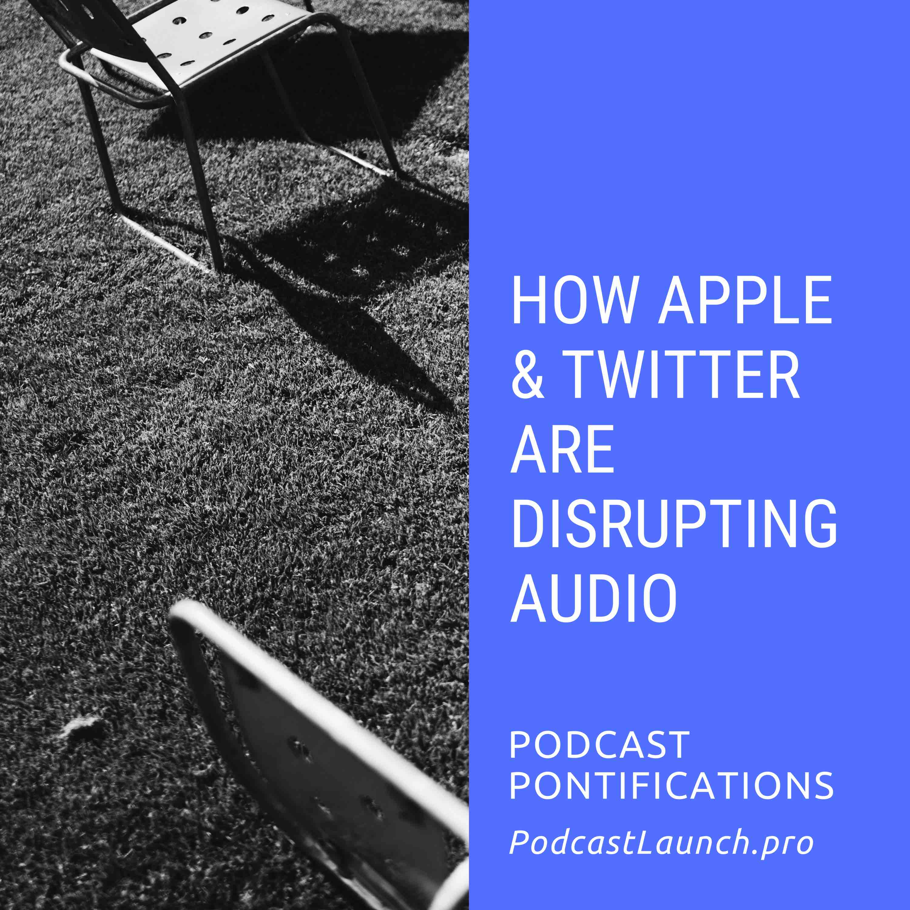 How Apple and Twitter Are Disrupting Audio