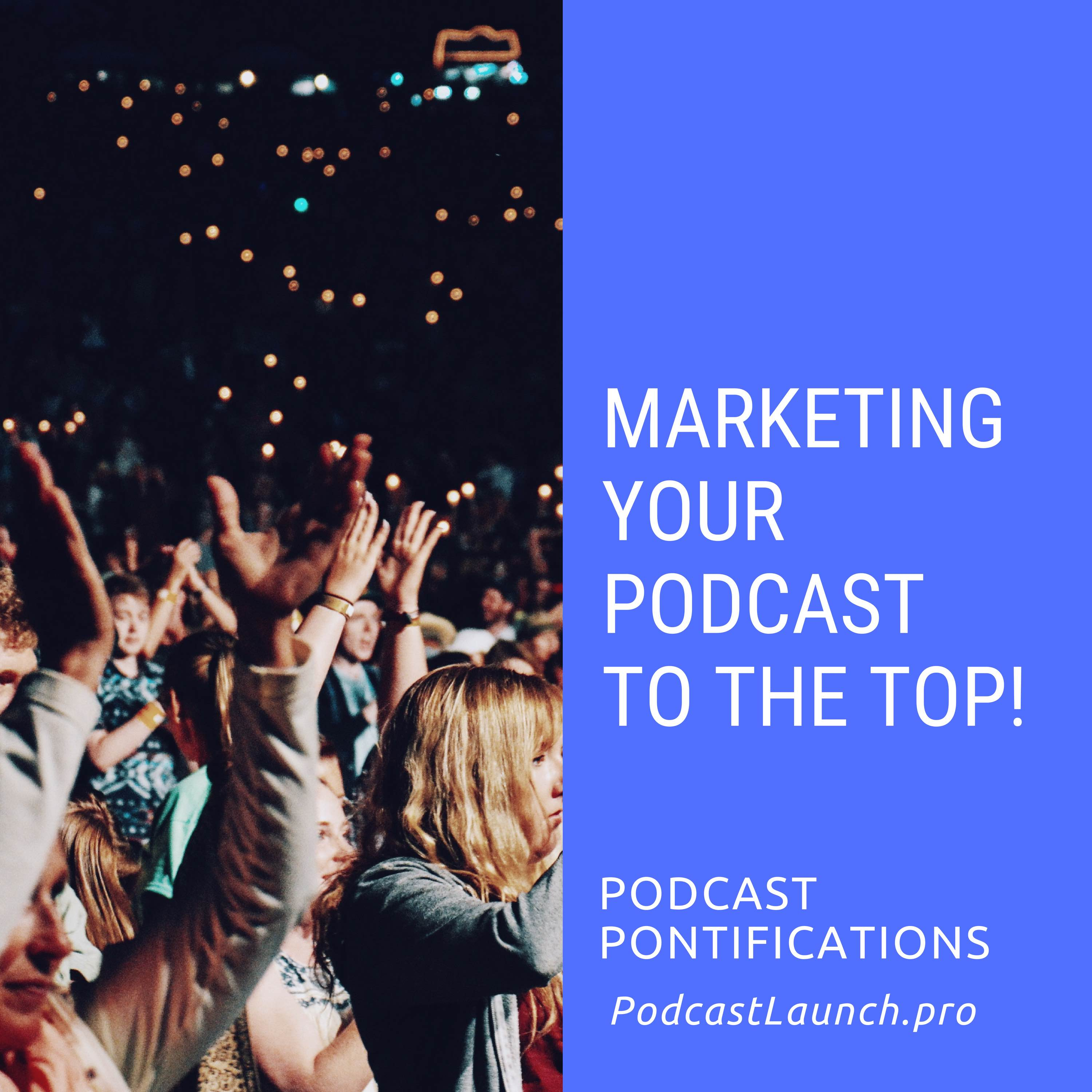 Marketing your podcast to the TOP!