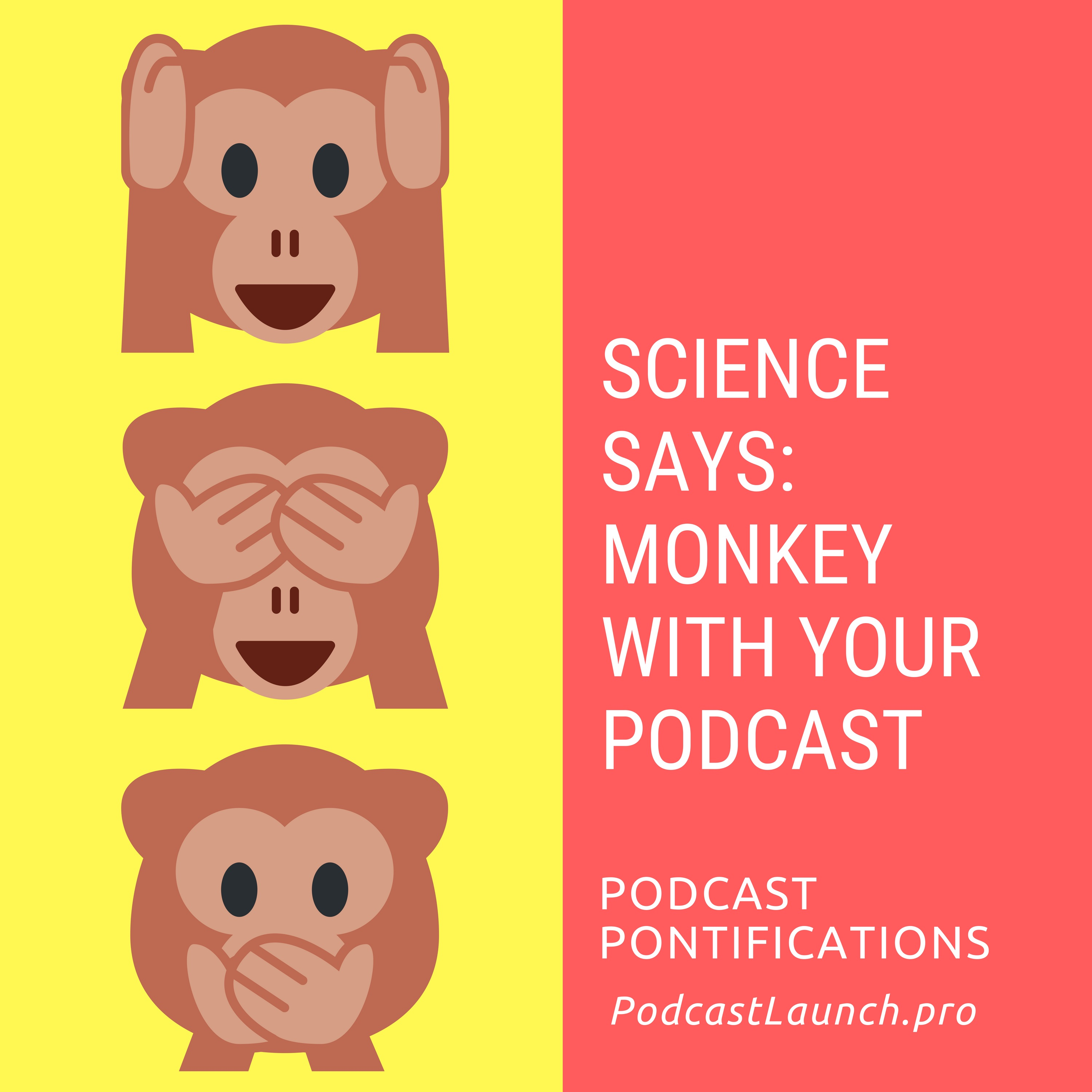 Science Says Monkey With Your Podcast