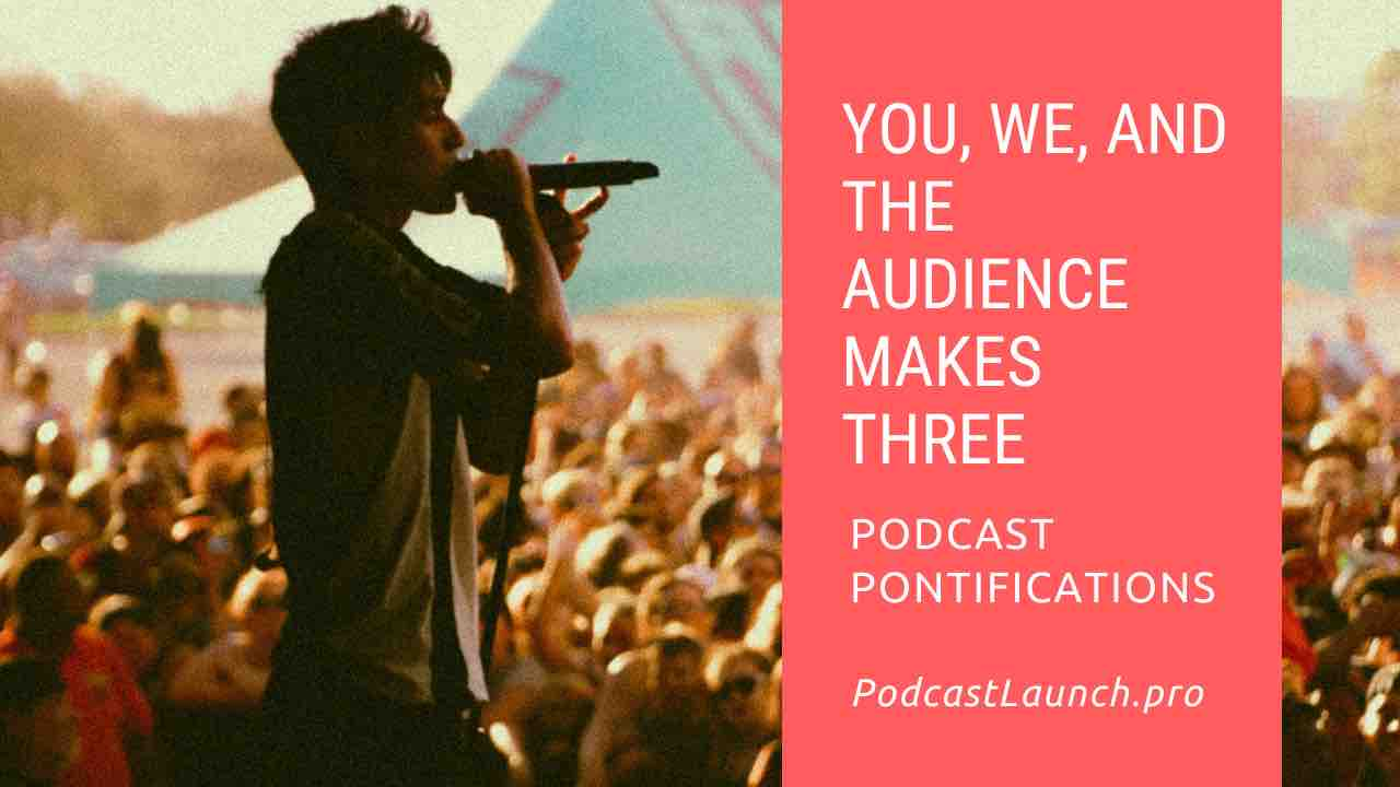 You, We, and The Audience Makes Three