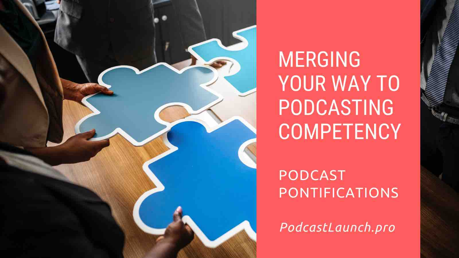 Merging Your Way To Podcasting Competency
