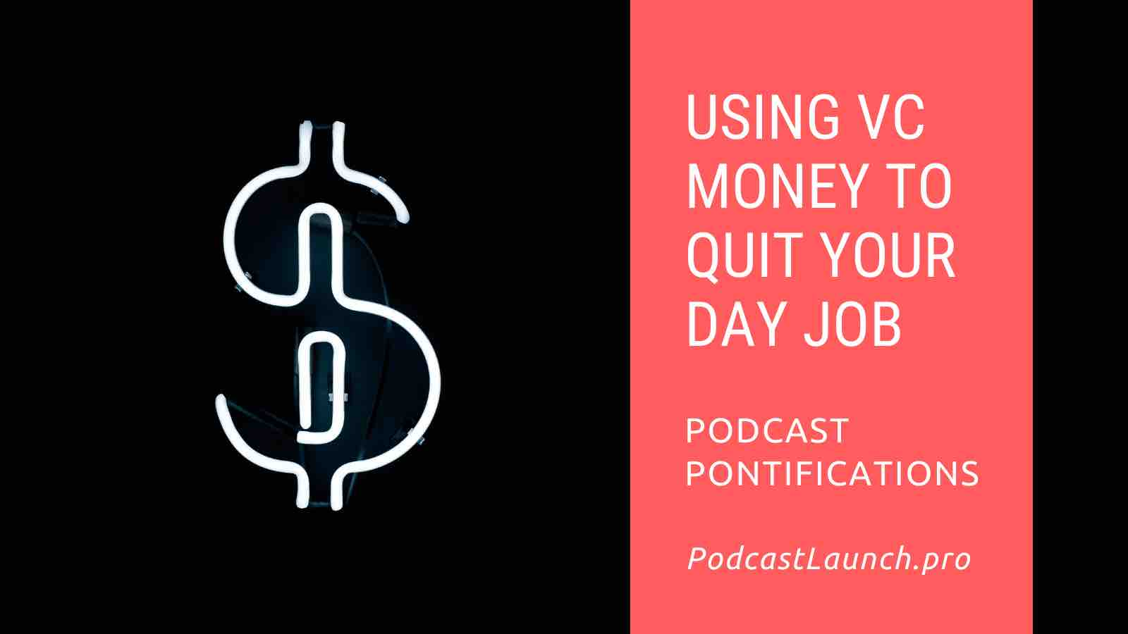 Podcasters Using VC Money To Quit Their Day Job