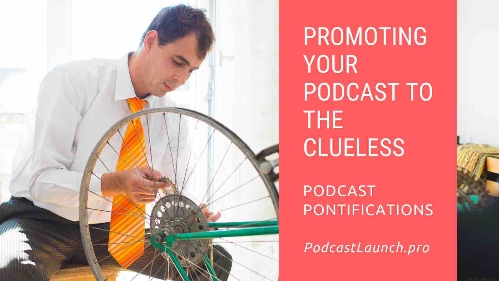 Promoting Your Podcast To The Clueless