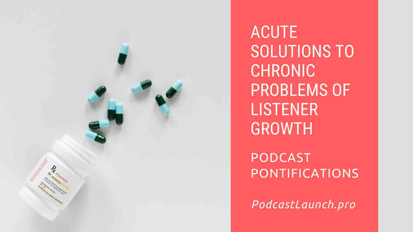 Acute Solutions to Chronic Problems of Podcast Growth
