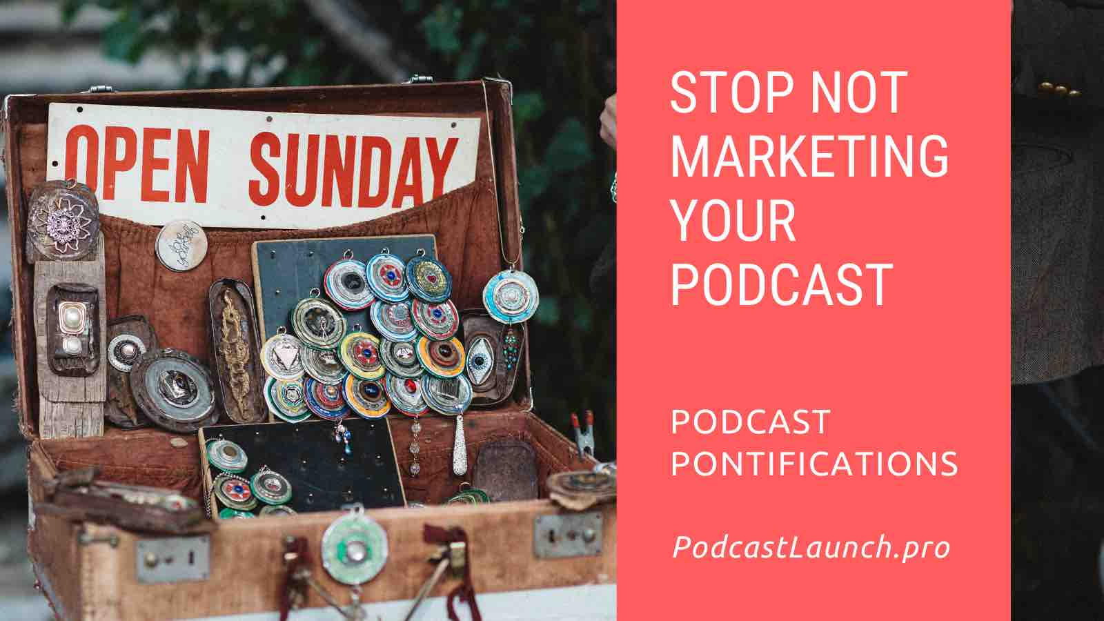 Stop Not Marketing Your Podcast