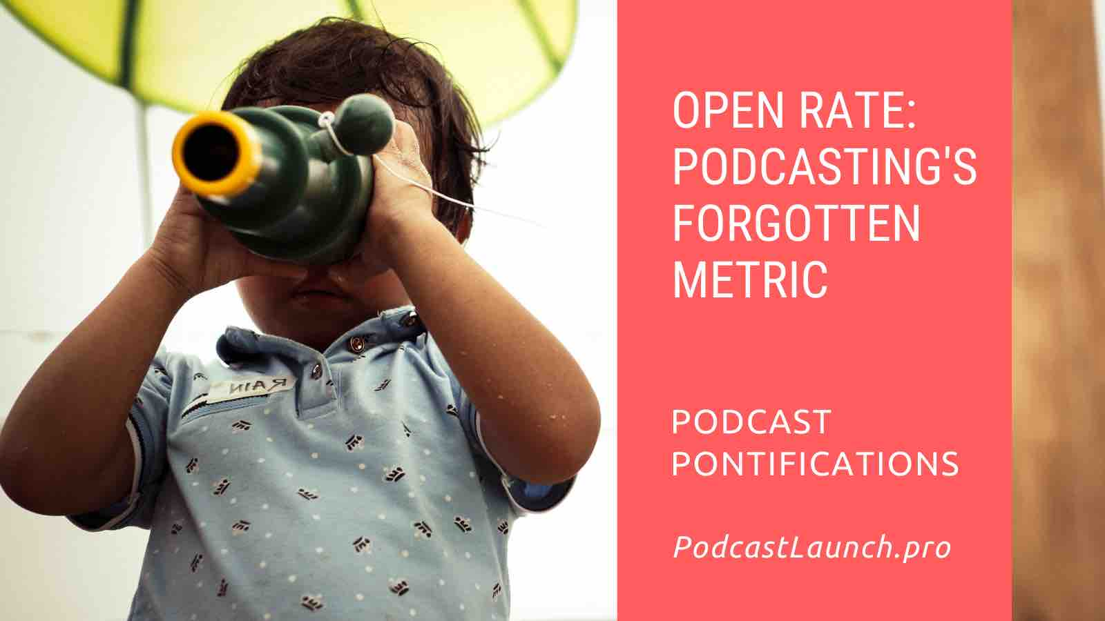 Open Rate: Podcasting's Forgotten Metric