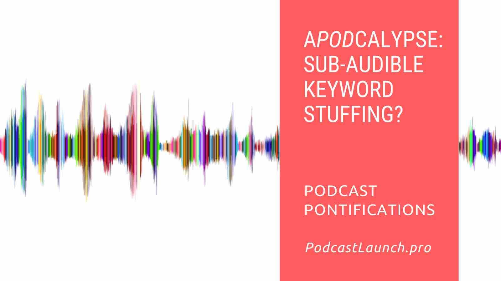 APODcalypse: Sub-Audible Keyword Stuffing?