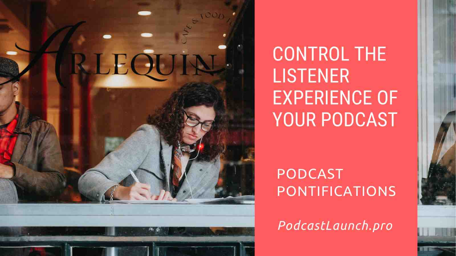 Control The Listener Experience Of Your Podcast