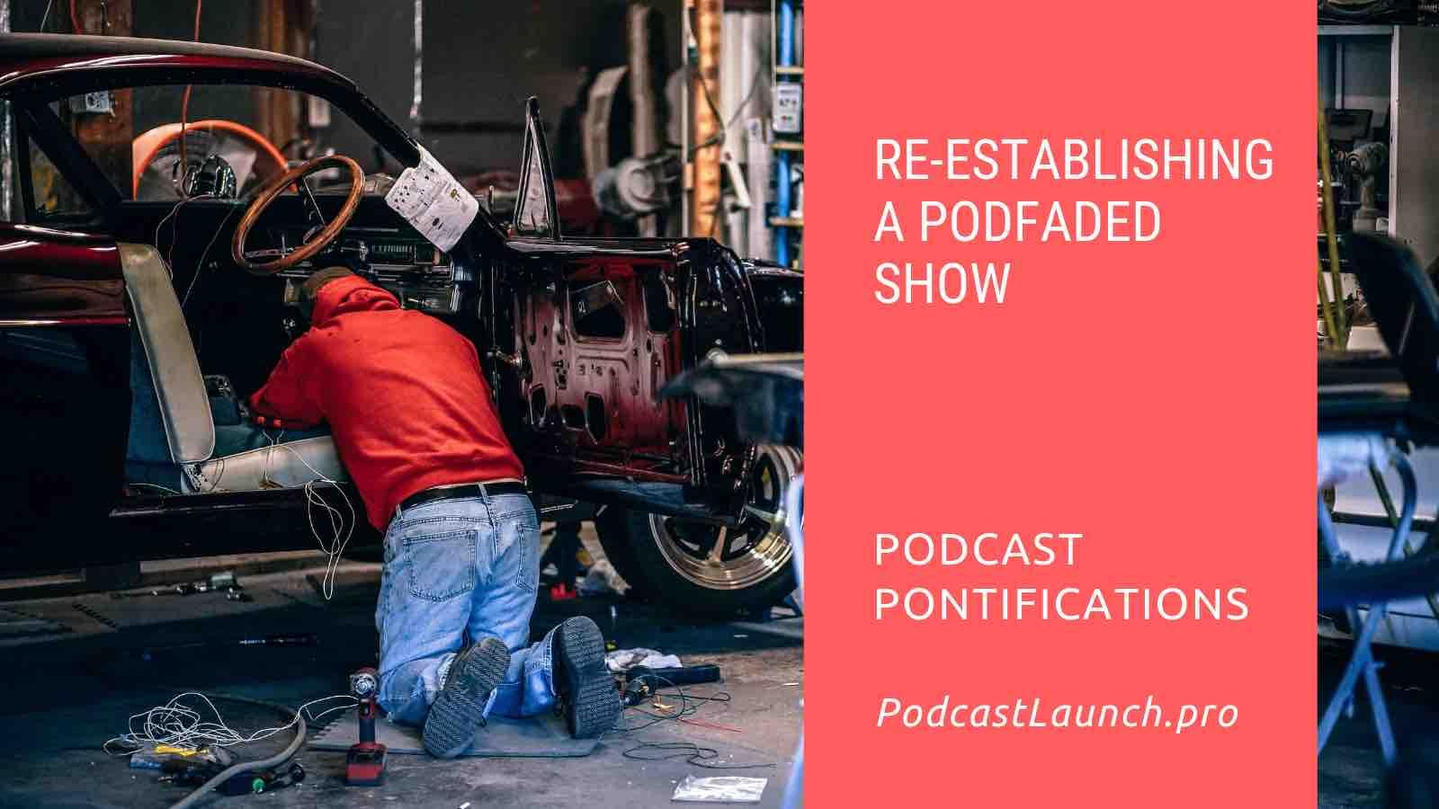 Re-Establishing A Podfaded Podcast