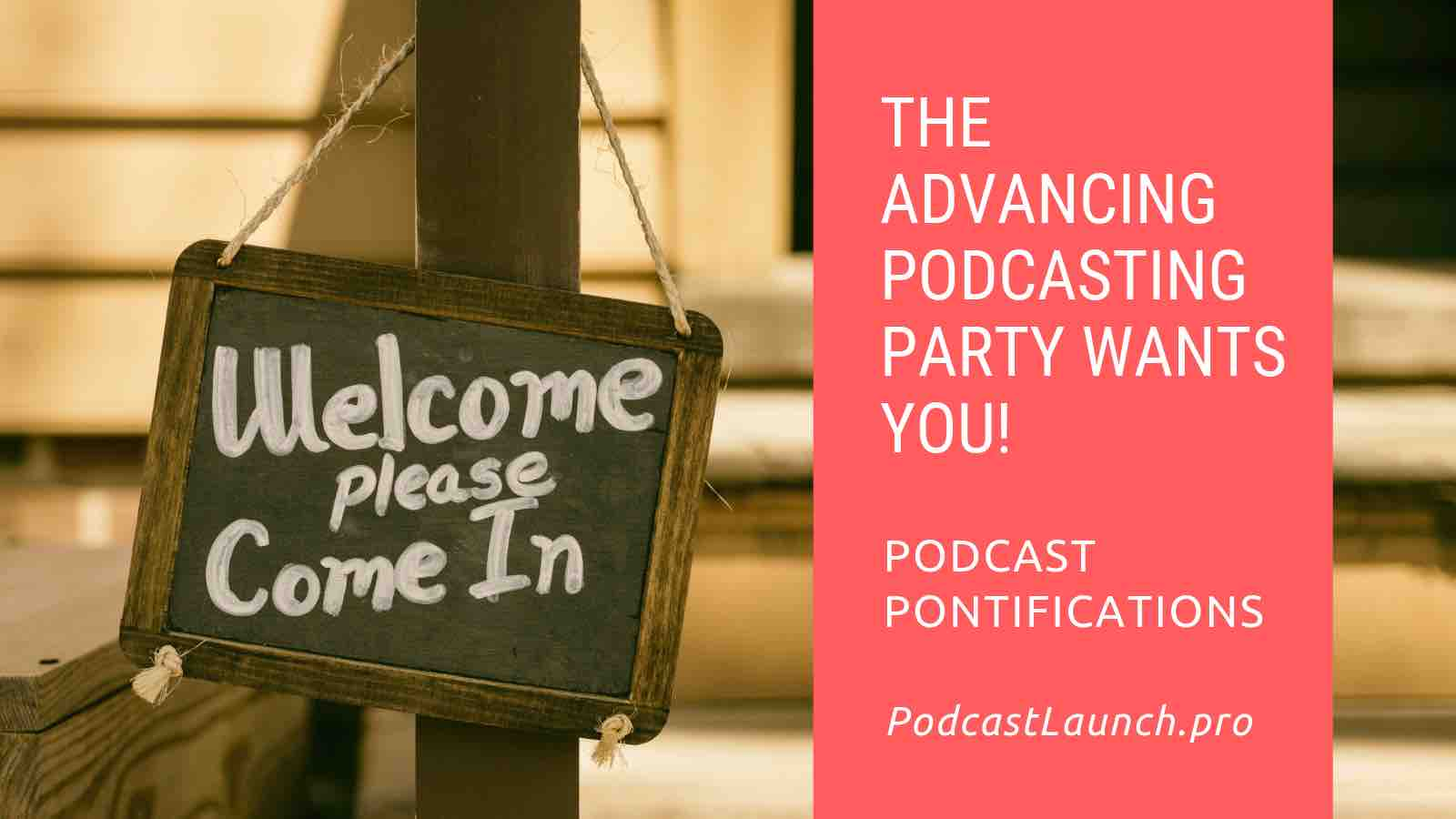 The Advancing Podcasting Party Wants YOU!