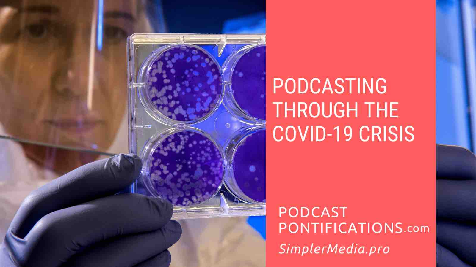 Podcasting Through The COVID-19 Crisis