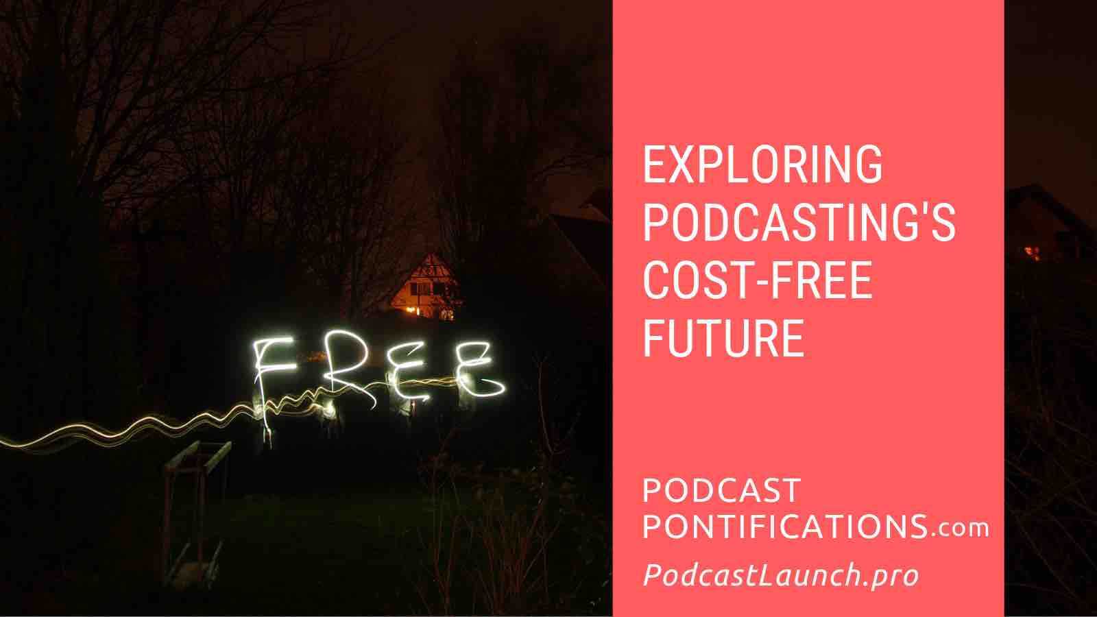 Exploring Podcasting's Cost-Free Future