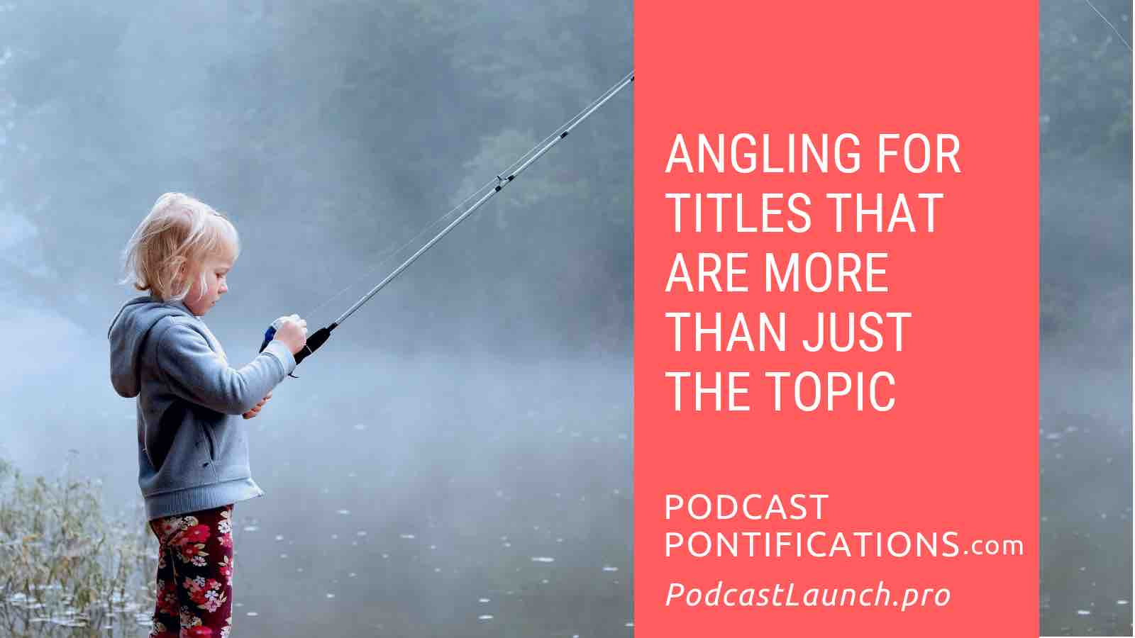 Angling for Titles That Are More Than Just The Topic