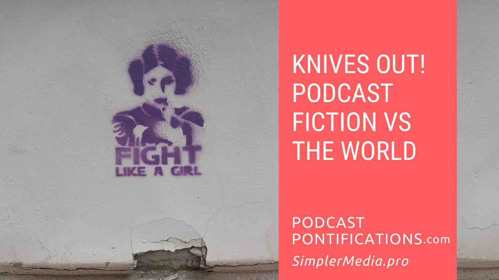 Knives Out! Podcast Fiction Vs The World