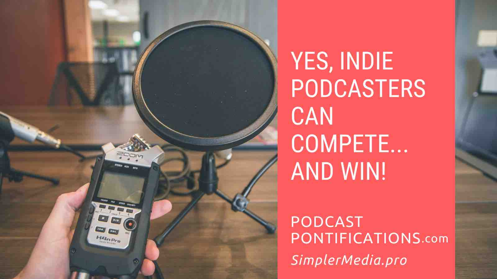 Yes, Indie Podcasters Can Compete... And Win!