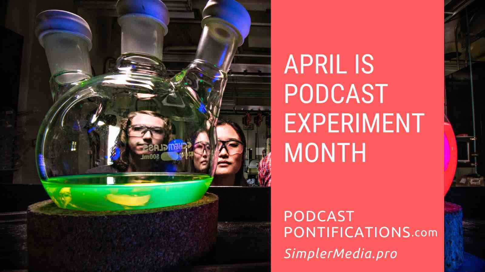 April Is Podcast Experiment Month