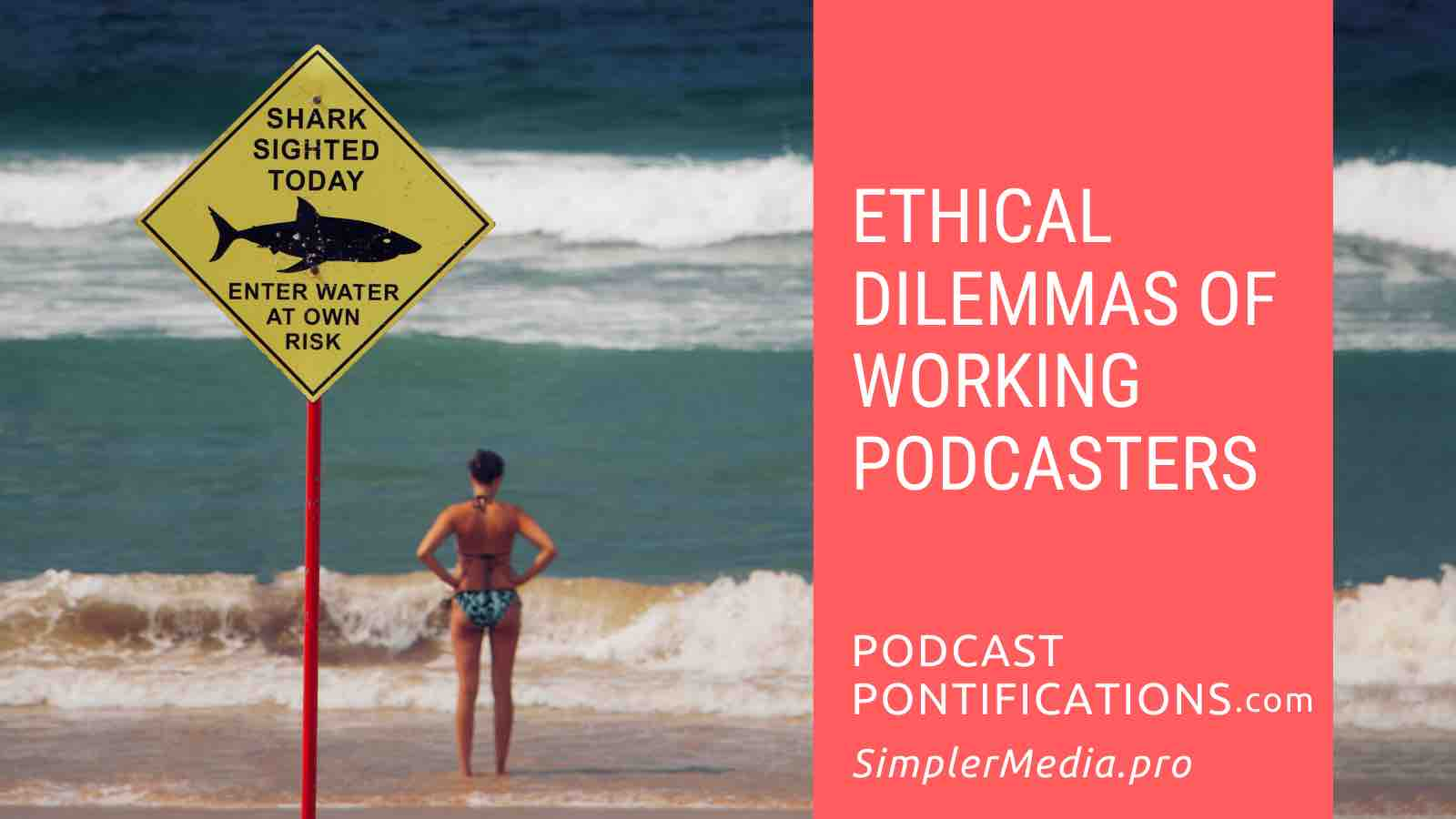 Ethical Dilemmas Of Working Podcasters