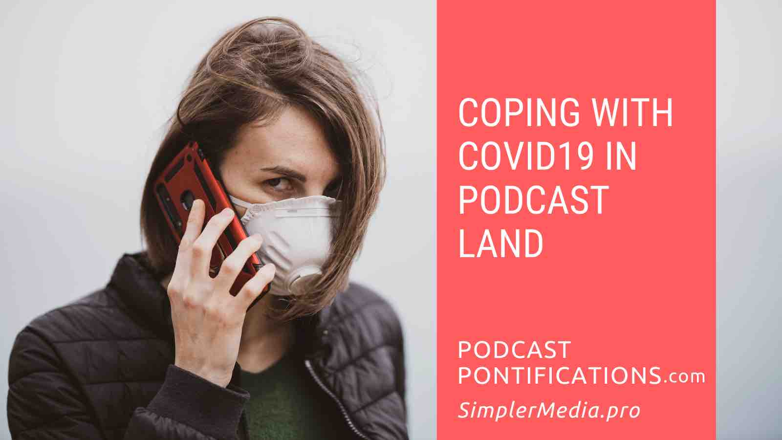 Coping With COVID19 In Podcast Land