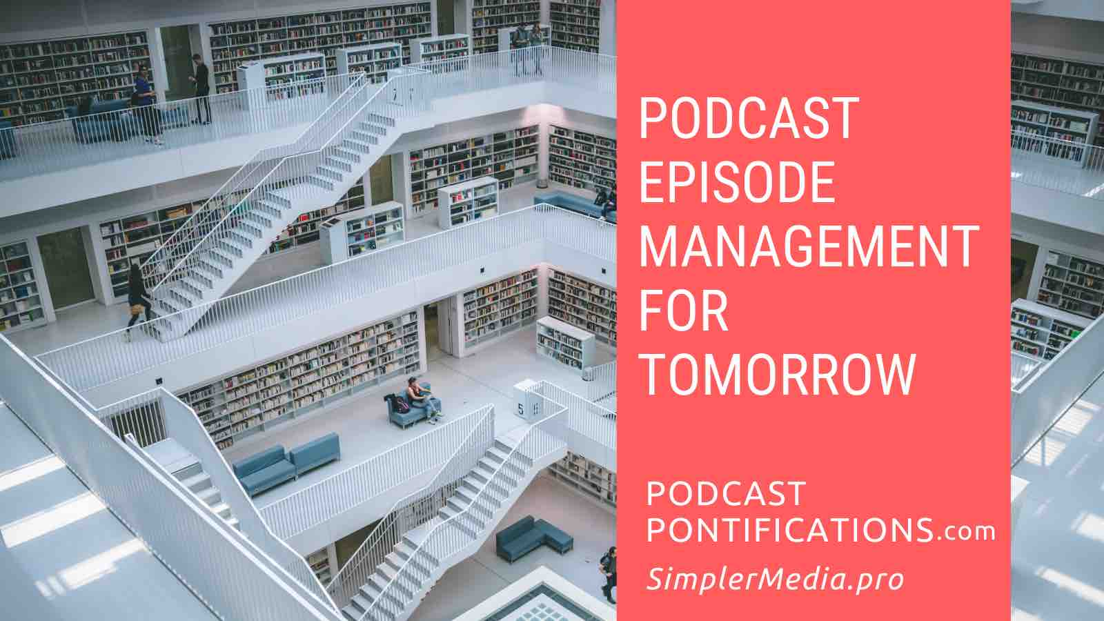 Podcast Episode Management For Tomorrow