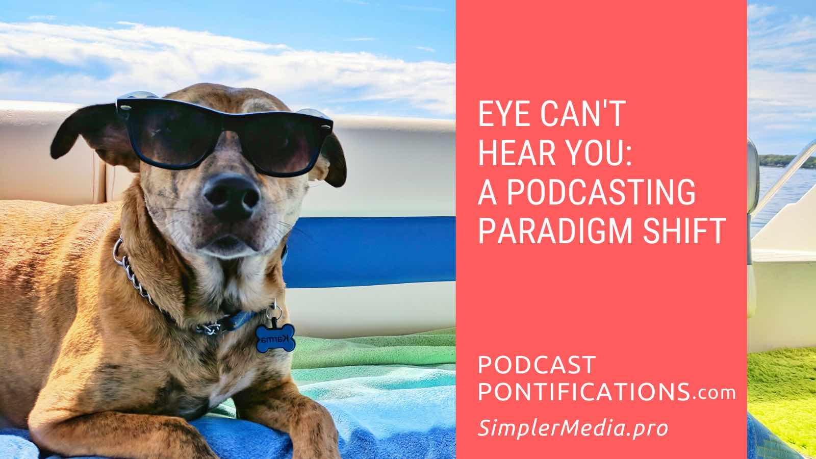 Eye Can't Hear You: A Podcasting Paradigm Shift