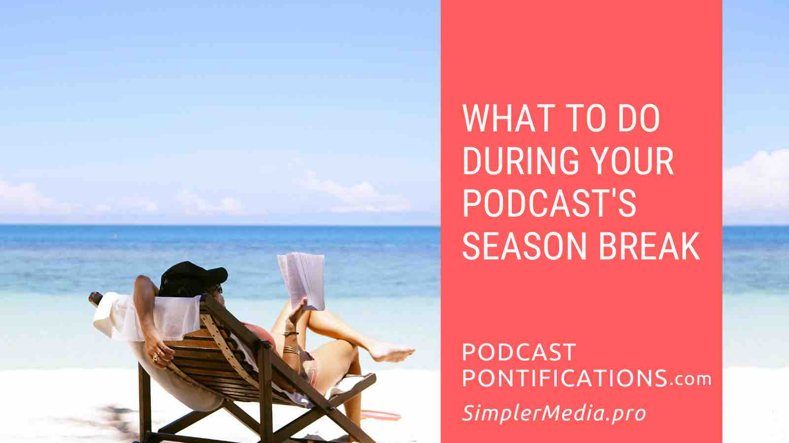What To Do During Your Podcast's Season Break