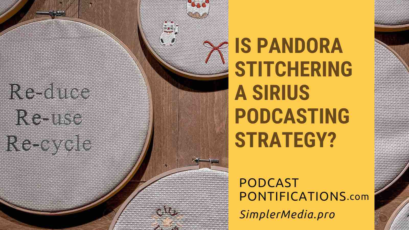 Is Pandora Stitchering A Sirius Podcasting Strategy?