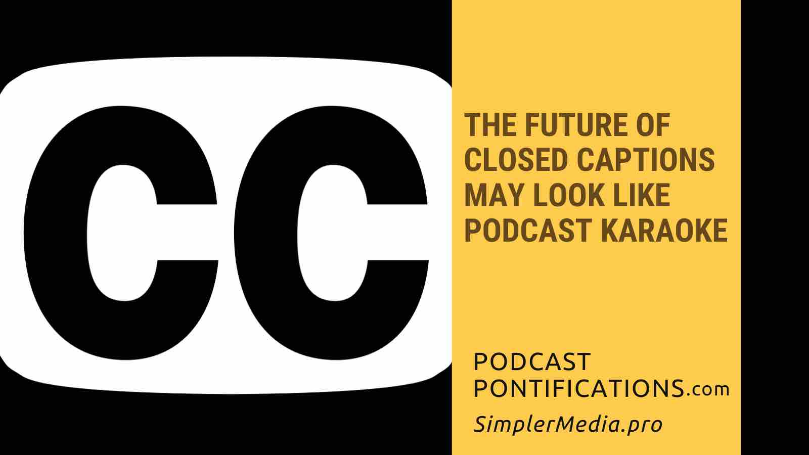 The Future of Closed Captions May Look Like Podcast Karaoke