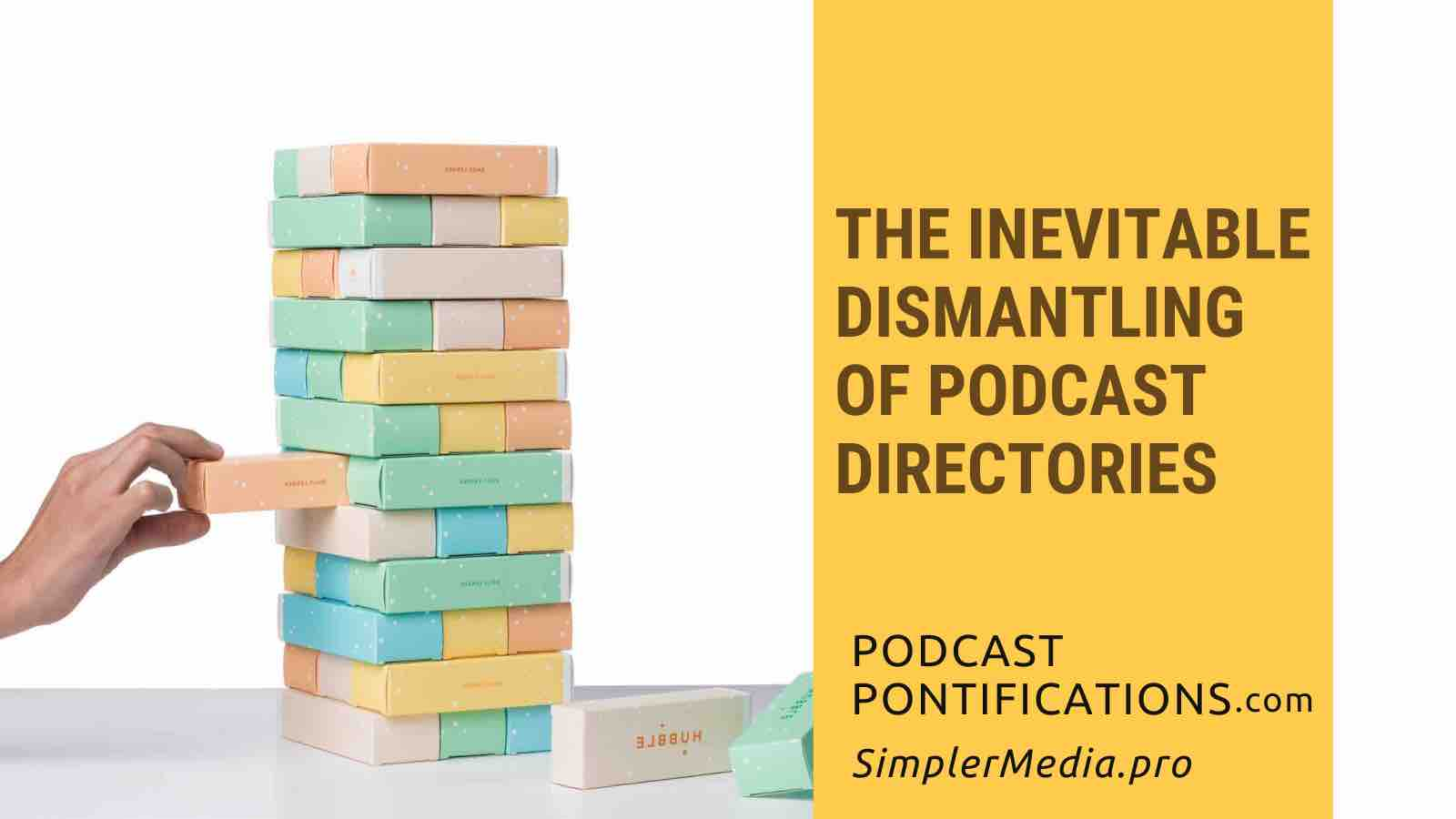 The Inevitable Dismantling Of Podcast Directories