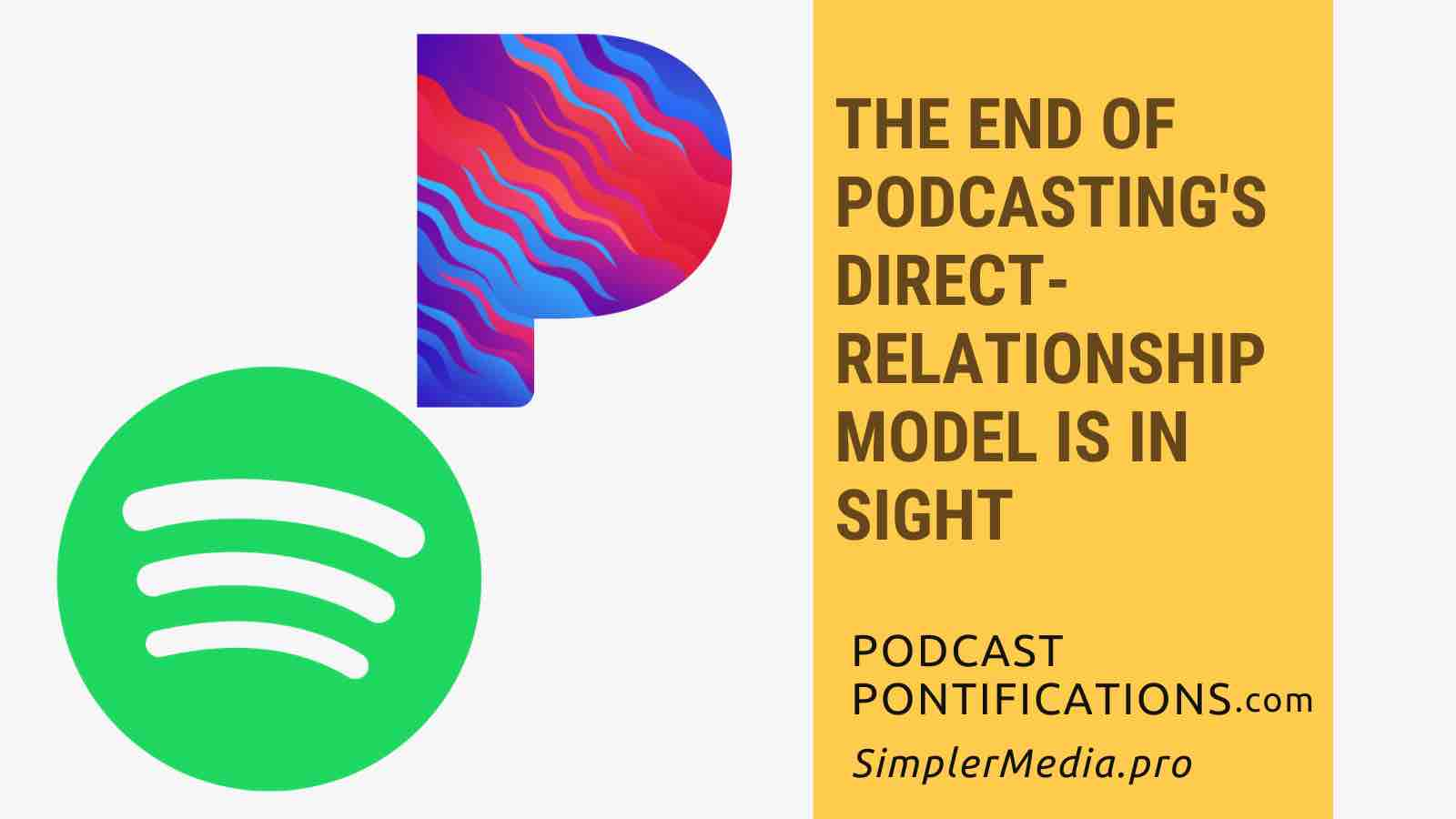 The End of Podcasting's Direct-Relationship Model Is In Sight