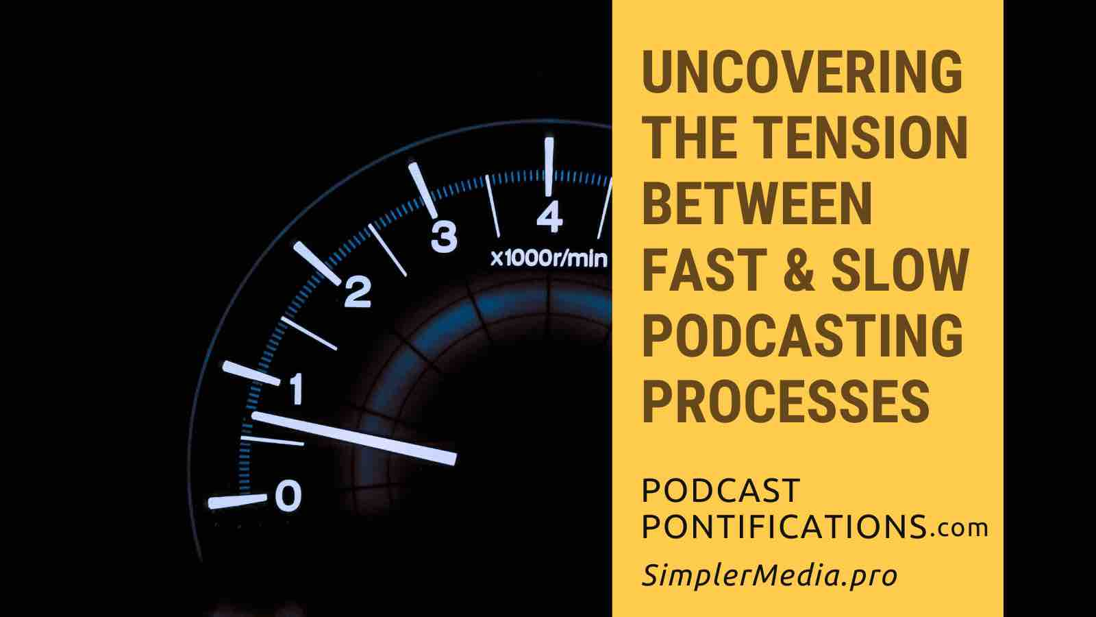 Uncovering The Tension Between Fast & Slow Podcasting Processes