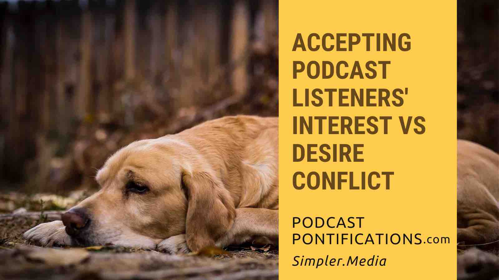 Accepting Podcast Listeners' Interest vs Desire Conflict
