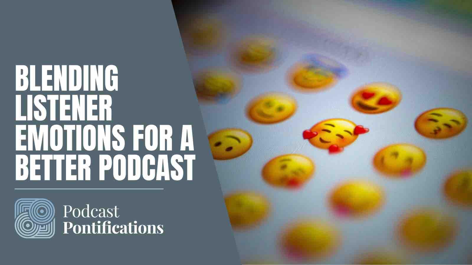 Blending Listener Emotions For A Better Podcast
