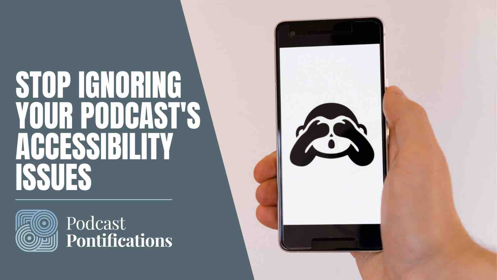 Stop Ignoring Your Podcast's Accessibility Issues