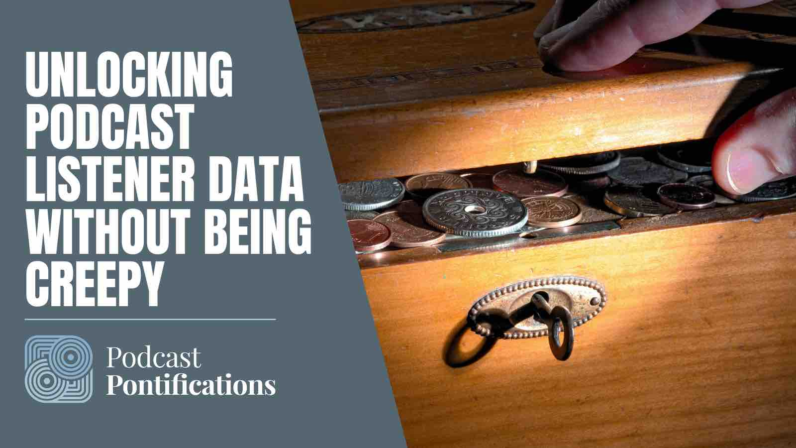 Unlocking Podcast Listener Data Without Being Creepy