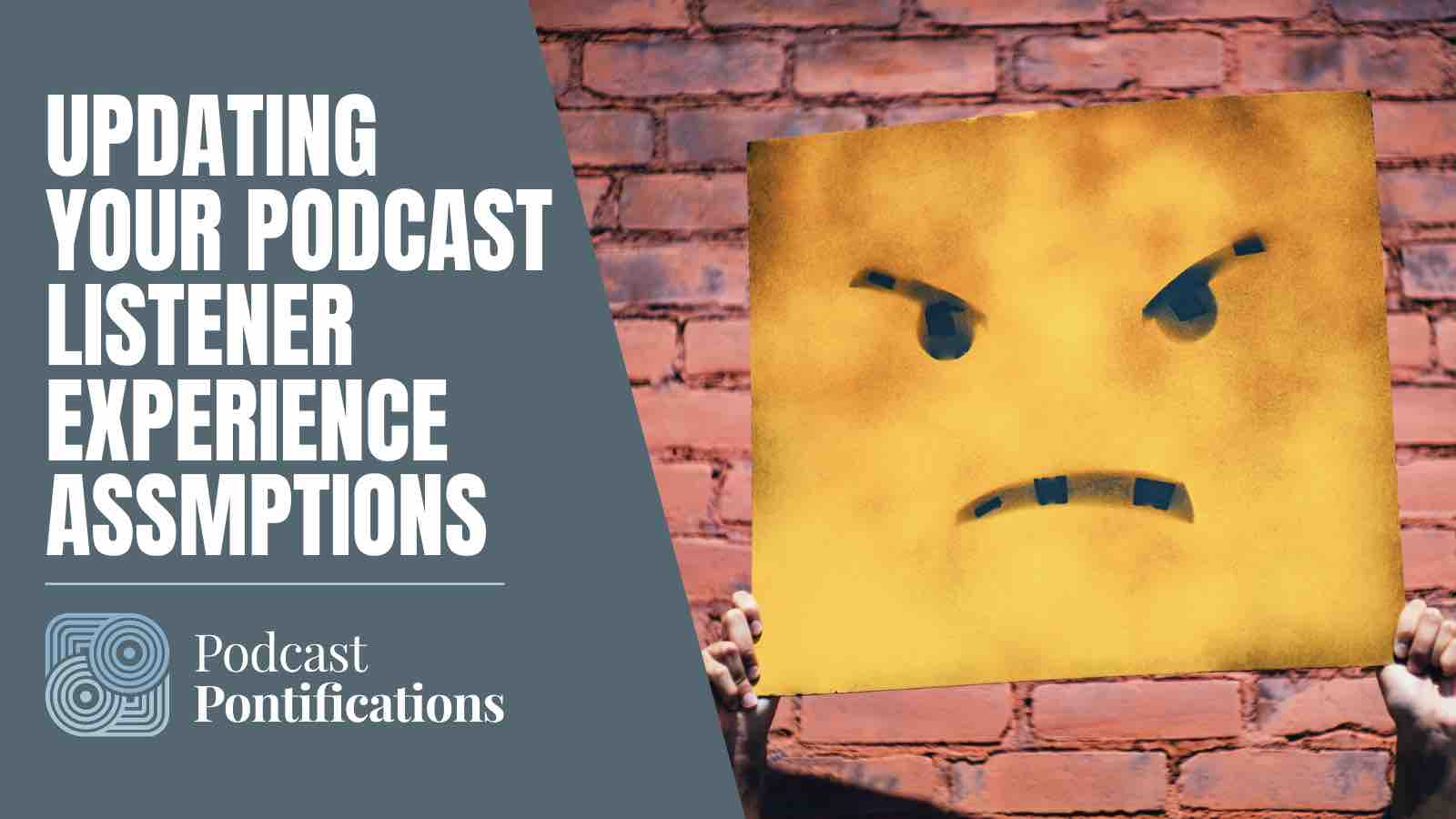 Updating Your Podcast Listener Experience Assumptions