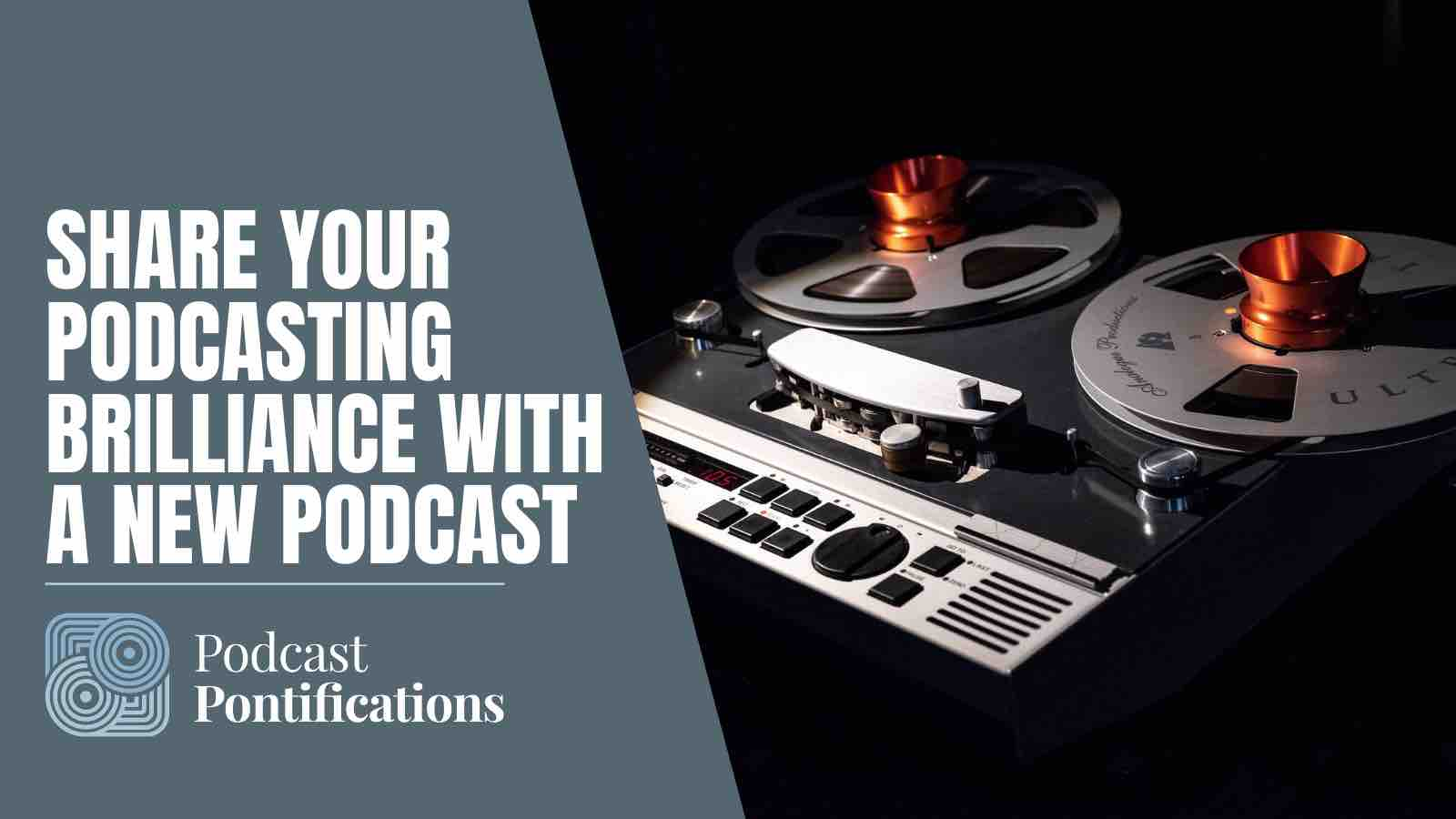 Share Your Podcasting Brilliance With A New Podcast