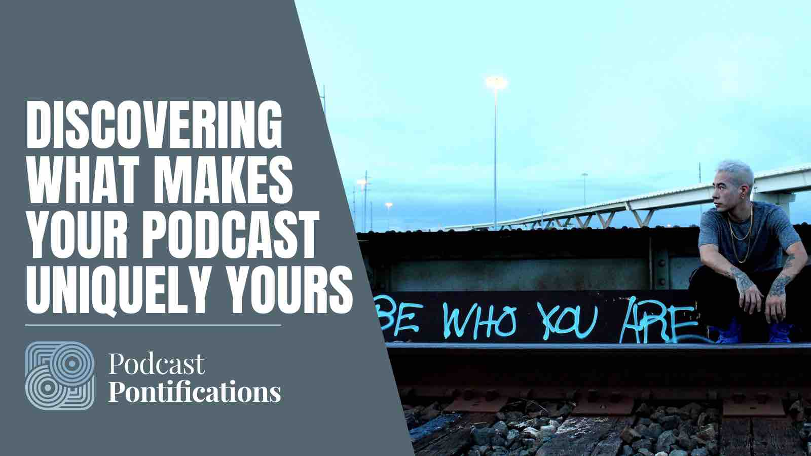 Discovering What Makes Your Podcast Uniquely Yours