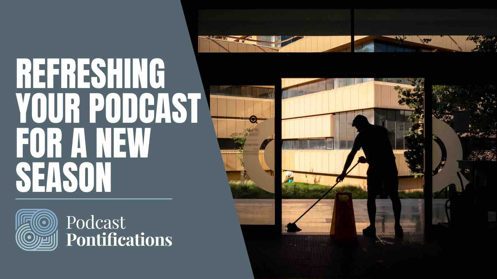 Refreshing Your Podcast For A New Season