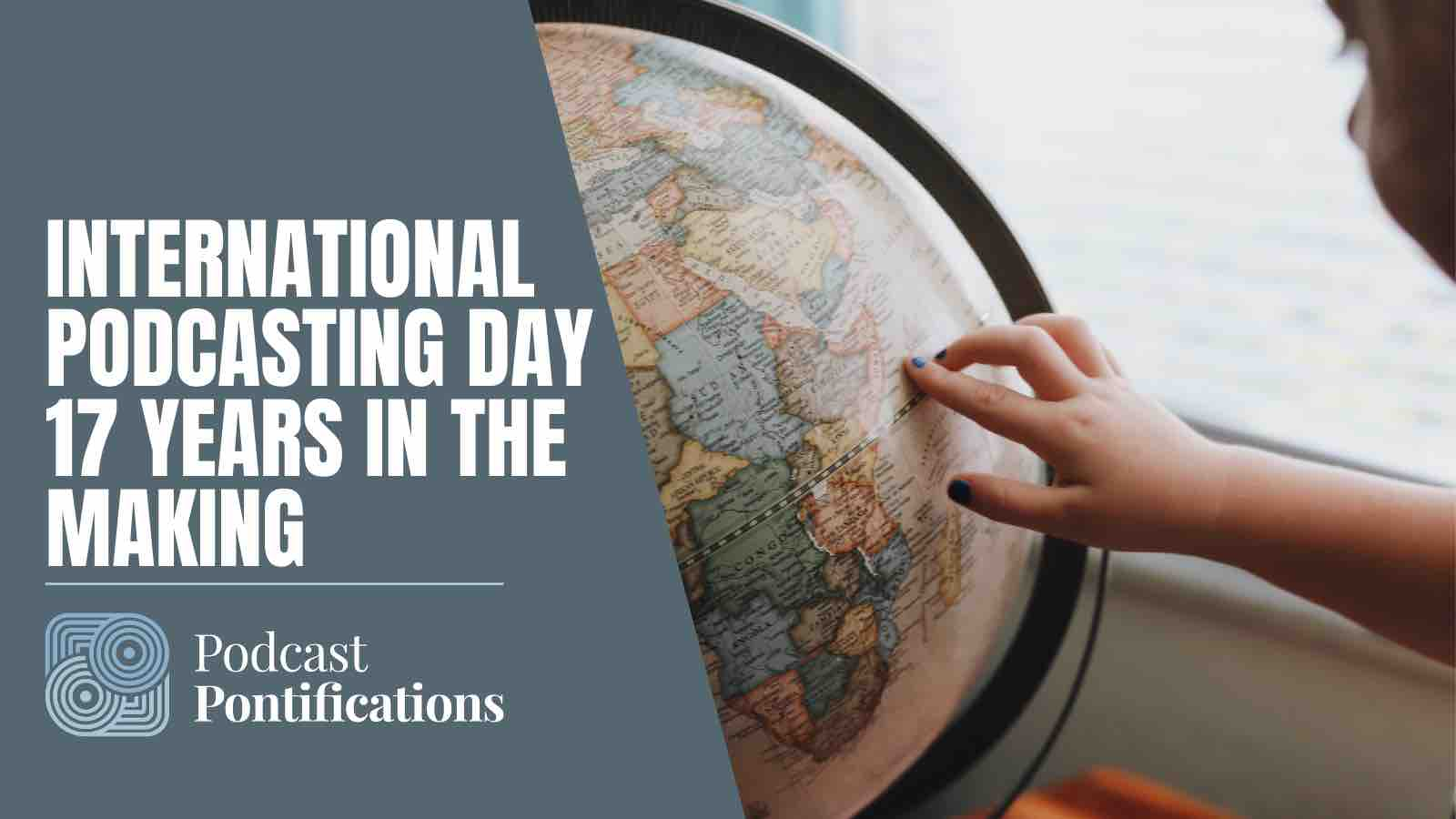 International Podcasting Day 17 Years In The Making